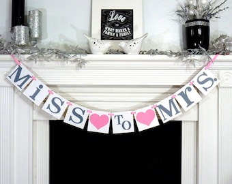 Bridal Shower Banner / From Miss to Mrs. / Bridal Shower Decor / Bachelorette Party / Bride to Be Banner / Wedding Banner