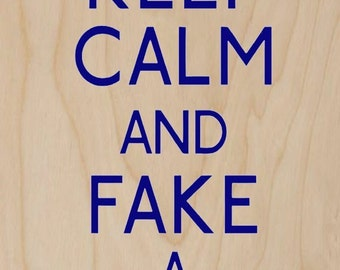 Keep Calm and Fake a British Accent - Plywood Wood Print Poster Wall Art WP - DF - 4657