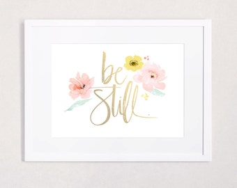 "Gold foil and Watercolor ""Be Still"" Art Print (landscape orientation, 5x7)"