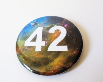 Outer Space 42 Hitchhiker's Guide to the Galaxy Pinback Button OR Magnet -- 2.25 inch