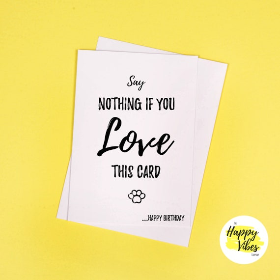 Say Nothing If You Love This Card Cards For Pets Funny