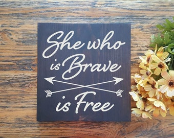 She who is brave is free - Wood Signs - Wall Hanging- Farmhouse Sign-Rustic Signs - Home Decor - Christian Art Signs