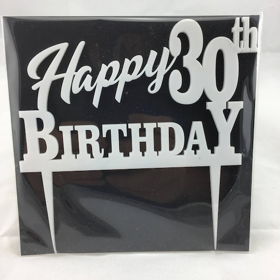Happy 30th Birthday, black acrylic, white acrylic, Plywoos,Birthday Cake Topper, Happy Birthday, Laser Cut, FREE shipping Australia wide.