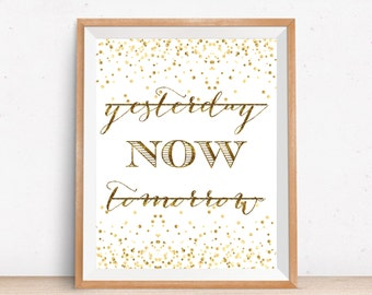 Yesterday, Now, Tomorrow Print, Motivational Quote, Inspirational Quote, Wall Decor, Typography Print, Calligraphy Print, Printable Wall Art