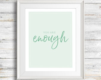 """You Are Enough, You Are Enough Printable, You Are Enough Poster, 8x10"""" and 5x7"""""""