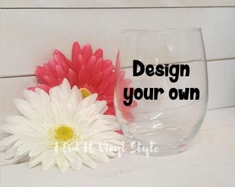 Design your own stemless wine glass - custom wine glass - personalized wine glass - design your own glass - custom wine glass - personalized