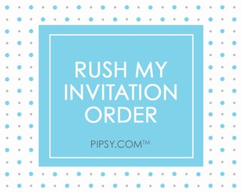 Rush my invitations - Add on to existing invitation order
