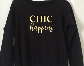 Chic Happens Fleece Wide Neck Sweatshirt // Birthday, Bachelorette, Bridal, BFF / 6007