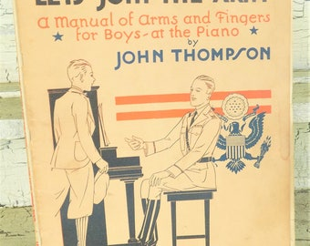 Let's Join The Army, John Thompson, Piano Lesson Book, For Boys, 1920s Music Lesson Book