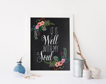 """PRINTABLE Art """"It is Well With My Soul"""" Typography Art Print  Bible Verse Print Scripture art Chalkboard Art Print Floral Chalkboard Quote"""