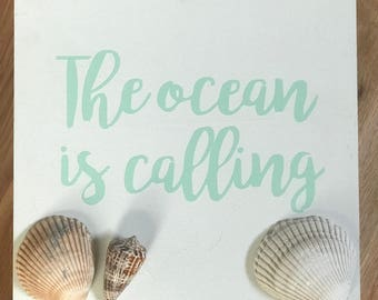 The Ocean is Calling - Wood Sign