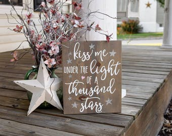 Kiss me under the light of a thousand stars wood sign, Wedding sign, Wedding decor, Valentine, weddings, Stars, anniversary gift, signs