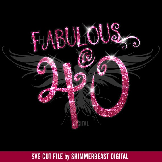 Birthday SVG Cut File Fabulous 40 Svg 40 And Fabulous