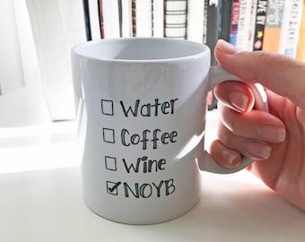 Coffee Mug - Funny Coffee Mug - NOYB Coffee Mug