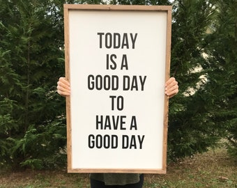 Today is a good day to have a good day, wood sign