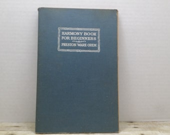 Harmony Book for Beginners, 1916, Preston Ward Orem, Vintage music book, Antique book