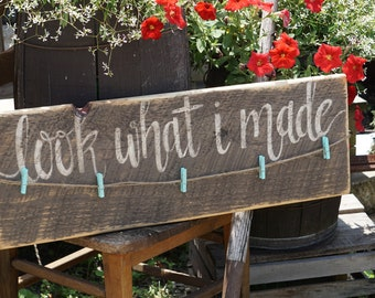 "Hand painted ""Look What I Made"" wooden sign"
