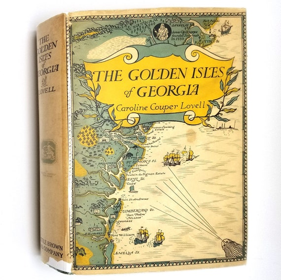 The Golden Isles of Georgia by Caroline Couper Lovell 1932 1st Edition Hardcover HC w/ Dust Jacket DJ - Little Brown & Co.