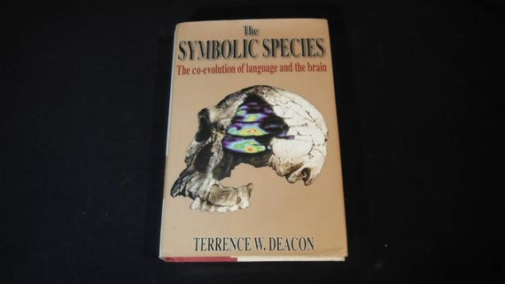 The Symbolic Species The Co Evolution Of Language And The
