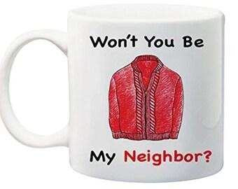 Mr. Rogers Won't You Be My Neighbor funny Coffee Mug