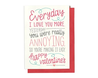 Funny Valentines Day Card - Everyday I Love You More - Anniversary Card - Funny Valentine - Valentine Card - LV29