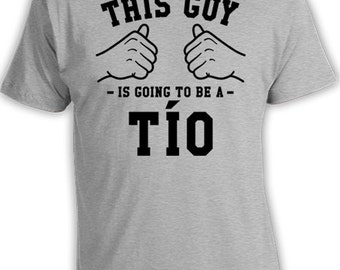 This Guy Is Going To Be A Tio Shirt Uncle T Shirt Brother Gift Ideas For Him New Uncle To Be TShirt Family T-Shirt Mens Tee TGW-258