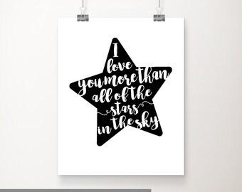 I Love You More than all the Stars In the Sky, Printable Nursery Art, Kids Wall Art, Black and White Nursery Art, Star Nursery Decor