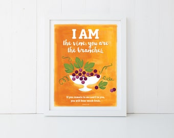 """Religious Poster, Wall Print, Instant 11x14"""" Digital Download – I AM the vine, you are the branches – John 5:15"""