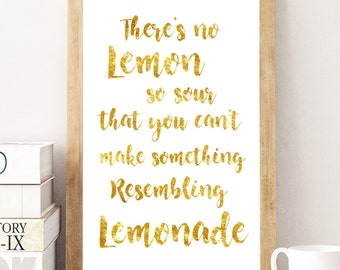 Gold Foil Print -This is Us There's no lemon so sour that you can't make something resembling lemonade Mural Prints Vintage Foil Quote