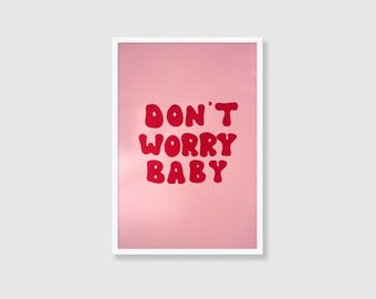 Don't Worry Baby Screen Printed Art Print
