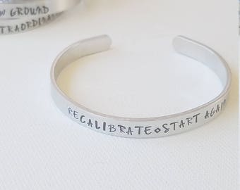 Custom Hand Stamped Jewelry Cuff Inspirational Quote Recalibrate - Start Again Motivational Quote Mantra