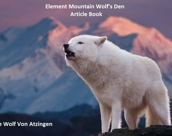 Wolf's Den ebook, health, animal, plant kingdom, universal laws, mind and emotion, adventure, poetry, survival skills, conspiracy, wisdom