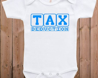 Funny baby clothes baby gift Tax deduction funny clothing cute baby gift for dad gift for mom bodysuit one piece romper