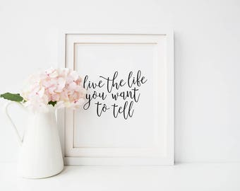 Printable Office Poster / Live The Life You Want To Tell / Downloadable Motivational Art Print