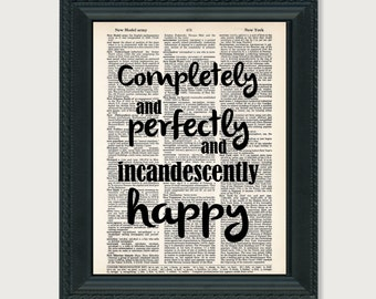 Completely and Perfectly and Incandescently Happy - Pride and Prejudice - Mr Darcy Quote - Dictionary Page Art Print Typography