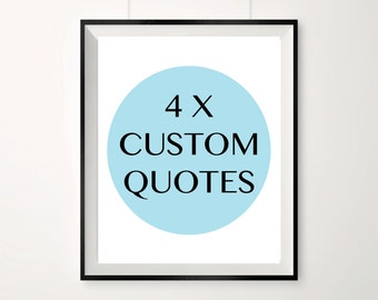 4 CUSTOM QUOTE PRINTS - Choose your own font, foil colour and background colour - Gold, Copper or Silver foil - perfect gift idea!