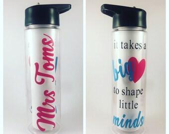 It takes a big heart to shape little minds drink bottle, tritan bottle, teacher gift, teacher appreciation personalized water bottle