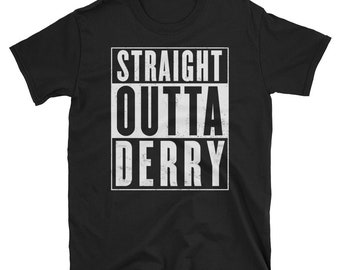 Straight Outta Derry  Funny T-Shirt