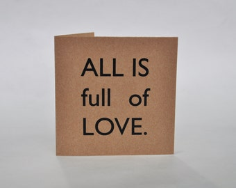 All is full of Love. Square Card + Envelope. Recycled paper.