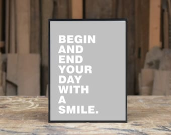 """Art Download """"begin and end your day with a smile"""" Print Art Work and Inspirational Quote Motivational Digital Posters Prints Art Typography"""