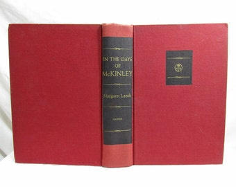In The Days of McKinley, Margaret Leech, Harper & Brothers, 1959, President McKinley, Autobiography, Antique Book, First Edition, Hardcover