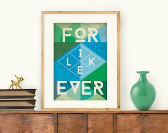 Geometric Typographic Poster, FOR LIKE EVER  A3 Print, Positive Quote on Triangular Abstract Composition. In Cool or Warm Colours, A3