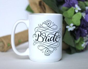 Mug - Bride - hand lettered inspirational mug for bridal shower