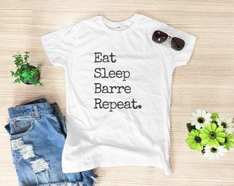 Eat Sleep Barre Repeat shirt top tumblr hipster shirt slogan shirt graphic tee women workout tshirt cool tee shirt women t shirt size S M
