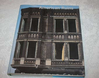 "Vintage Hard Cover Book with Dust Jacket, "" American Ruins "", by Camilo Jose Vergara"