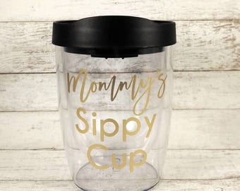 Mommy's Sippy Cup//Wine Tumbler//Custom Wine Glass//Birthday Gift//Stemless Wine Glass//Gift For Her//Gift For Mom//Funny Wine Tumbler