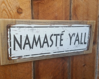Recycled wood framed Namaste Y'all metal street sign