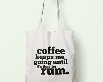 Coffee Keeps Me Going Until It's Time For Rum Tote Bag Long Handles TB1693