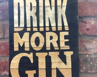 Drink more gin wooden poster.... gift idea