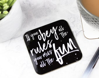 Inspirational coaster housewarming  gift, home decor coasters, If you obey all the rules you miss  all the fun coaster